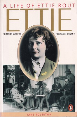 Ettie: the Life of Ettie Rout: The Life of Ettie Rout