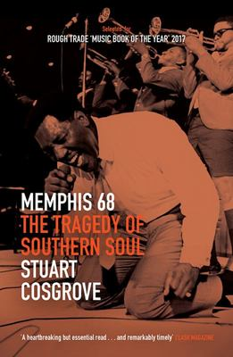 Memphis 68 - The Tragedy of Southern Soul