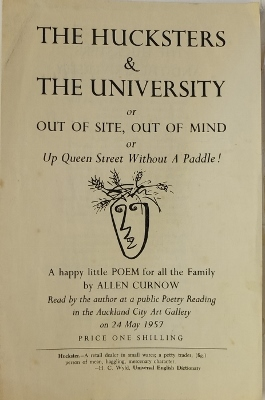 The Hucksters & the University or Out of Site Out of Mind or Up Queen St Without a Paddle A Happy Little Poem for All the Family Read By the Author at a Public Poetry Reading in the Auckland City Art Gallery on 24 May 1957