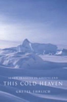 This Cold Heaven - Seven Seasons in Greenland