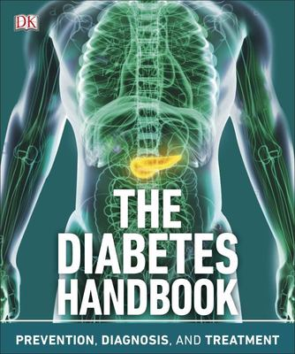 The Diabetes Handbook - Prevention, Diagnosis, and Treatment