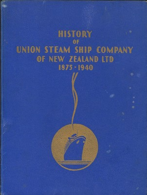 History of the Union Steam Ship Company of New Zealand, Limited 1875-1940