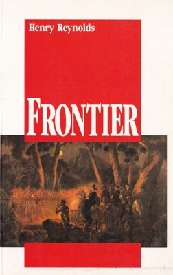 Frontier : Aborigines, Settlers and Land