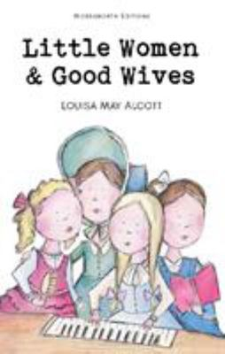 Little Women and Good Wives (Wordsworth's Children's Classics)