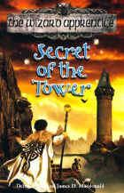 Secret of the Tower: The Wizard Apprentice #2