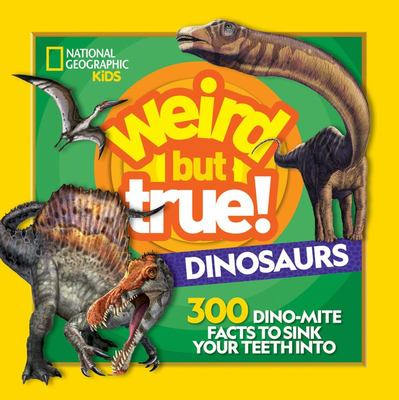 Dinosaurs (Weird But True !)