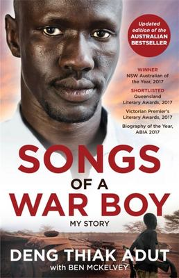 Songs of a War Boy - The Bestselling Biography of Deng Adut - a Child Soldier, Refugee and Man of Hope
