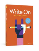 Write On - My Story Journal - A Creative Writing Journal for Kids
