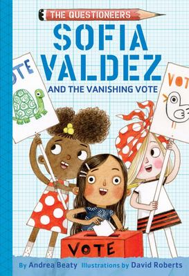 Sofia Valdez and the Vanishing Vote (#4 The Questioneers)