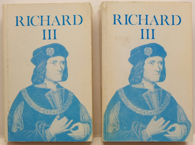 Richard the Third as Duke of Gloucester and King of England Volume I and Volume II