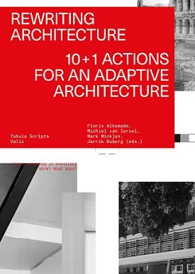 Rewriting Architecture 10+1 Actions for an Adaptive Architecture, Tabula Scripta