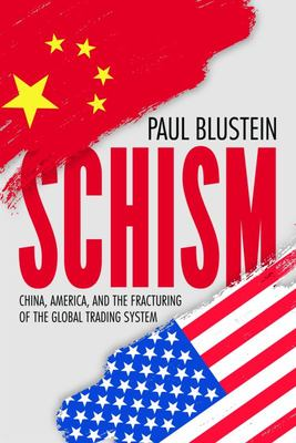 Schism - China, America, and the Fracturing of the Global Trading System