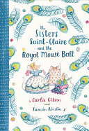 The Sisters Saint-Claire and the Royal Mouse Ball (HB)