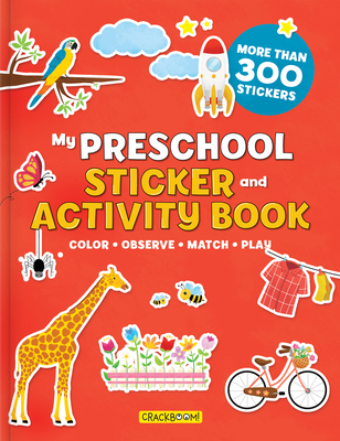 My Preschool Sticker and Activity Book: Color, Observe, Match, Play - More Than 300 Stickers