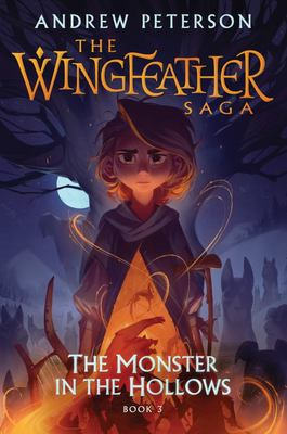 The Monster in the Hollows - The Wingfeather Saga Book 3
