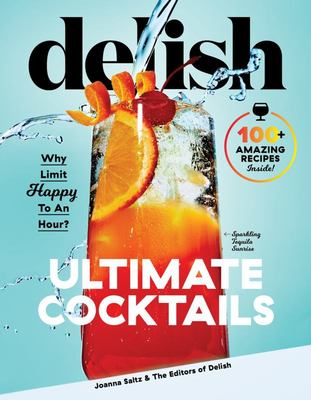 Delish Ultimate Cocktails - Why Limit Happy to an Hour?