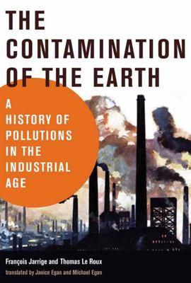 The Contamination of the Earth - A History of Pollutions in the Industrial Age