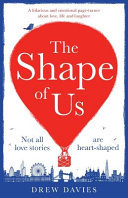 The Shape of Us - A Hilarious and Emotional Page Turner about Love, Life and Laughter
