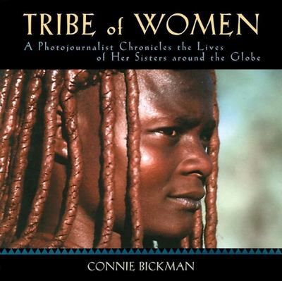 TRIBE OF WOMEN A PHOTOJOURNALIST CHRONICLES THE LIVES OF HER