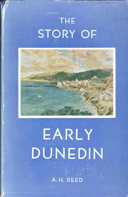 The Story of Early Dunedin