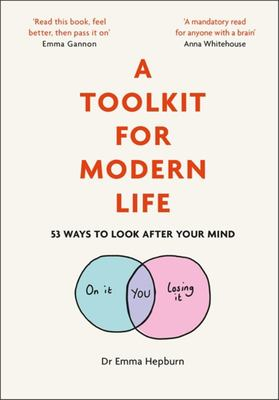 A Toolkit for Modern Life - 53 Ways to Look After Your Mind