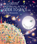 The Greatest Intergalactic Guide to Space Ever... by the Brainwaves