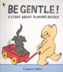 Be Gentle! A Story About Playing Nicely