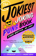 The Jokiest Joking Puns Book Ever Written ... No Joke!