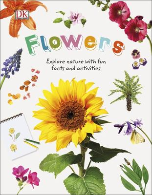 Flowers - Nature Explorers : Explore Nature with Fun Facts and Activities