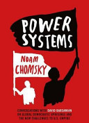 Power Systems: Conversations on Global Democratic Uprisings and the New Challenges to US Empire