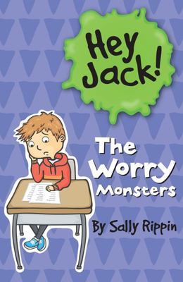 The Worry Monster (Hey Jack! #5)