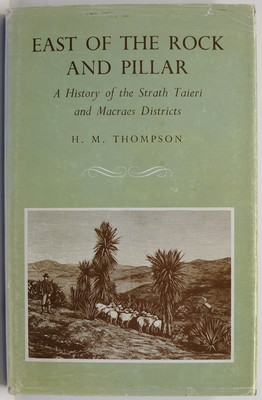 East of the Rock and Pillar: A History of the Strath Taieri and Macraes Districts