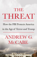 The Threat: How the FBI Protects America in the Age and Terror of Trump (HB)