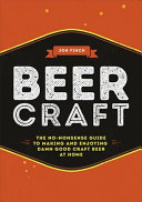 Beer CraftThe No-Nonsense Guide to Making and Enjoying Damn Good Craft Beer at Home