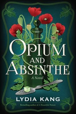 Opium and Absinthe - A Novel