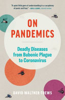On Pandemics  Deadly Diseases from Bubonic Plague to Coronavirus