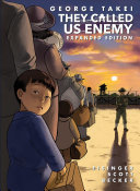 They Called Us Enemy: Expanded Edition