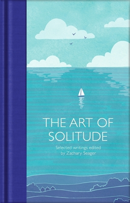 The Art of Solitude: Selected Writings
