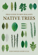 Field Guide to New Zealand Native Trees (revised edition)