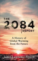 2084 Report - A History of Global Warming from the Future
