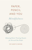 Paper, Pencil and You: Mindfulness - Relaxing Brain Training for Busy Stressed Out People