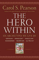 Hero Within: Six Archetypes we Live By