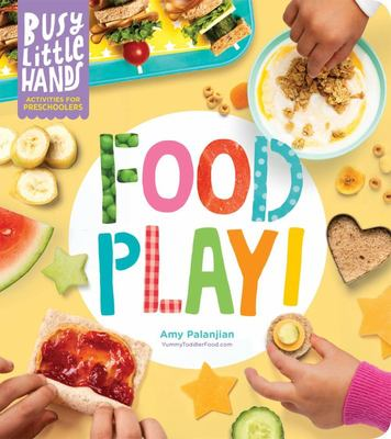 Busy Little Hands: Food Play! - Activities for Preschoolers