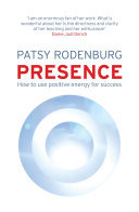 Presence : How to Use Positive Energy for Success in Every Situation