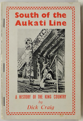 South of the Aukati Line: A History of the King Country