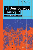 Is Democracy Failing? - A Primer for the 21st Century
