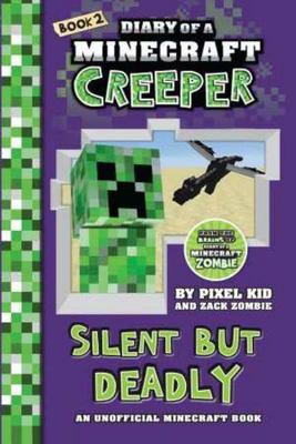 Silent but Deadly (Diary of a Minecraft Creeper #2)