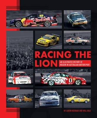 Racing the Lion - An Illustrated History of Holden in Australian Motorsport