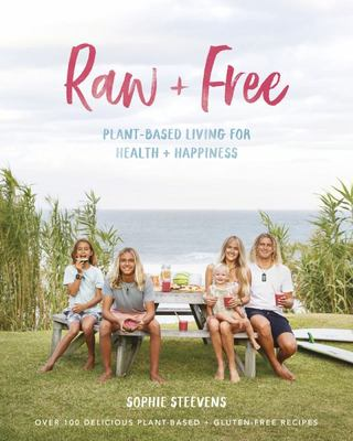 Raw & Free - Plant-Based Living for Health and Happiness