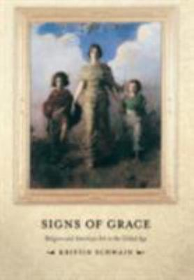 Signs of Grace - Religion and American Art in the Gilded Age